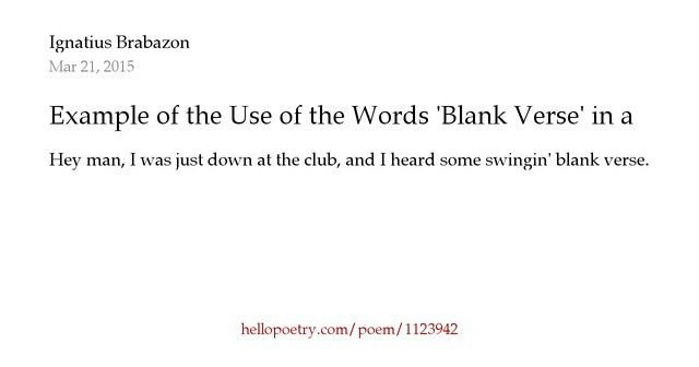 Example of the Use of the Words 'Blank Verse' in a Sentence by ...