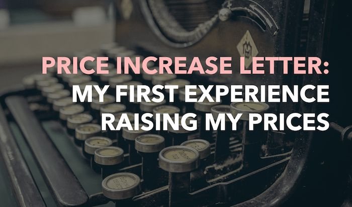 Price increase letter: My first experience raising my prices