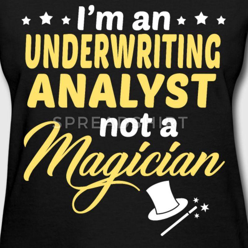 Underwriting Analyst T-Shirt   Spreadshirt