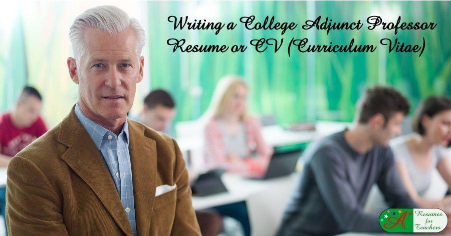 Writing a College Adjunct Professor Resume or CV (Curriculum Vitae)