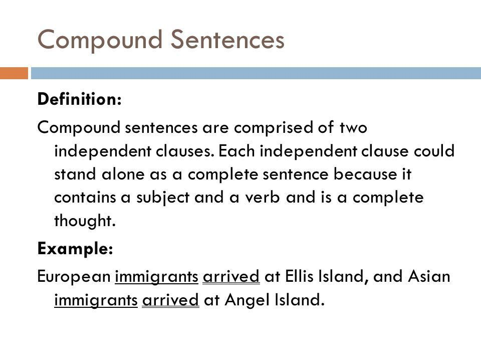 COMPOUND SENTENCES Compound sentences combine independent clauses ...
