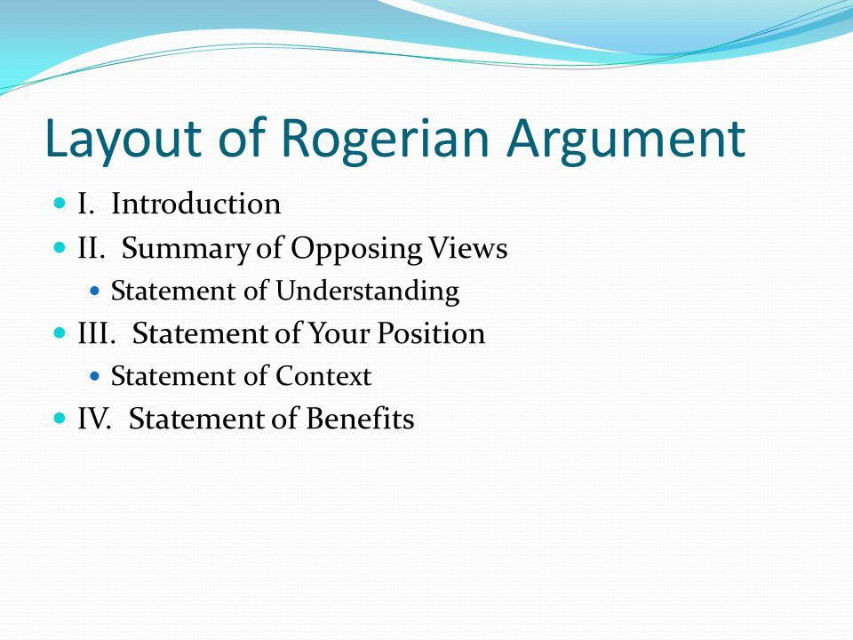 Argument: Rogerian Developed by psychologist, Carl Rogers, in the ...