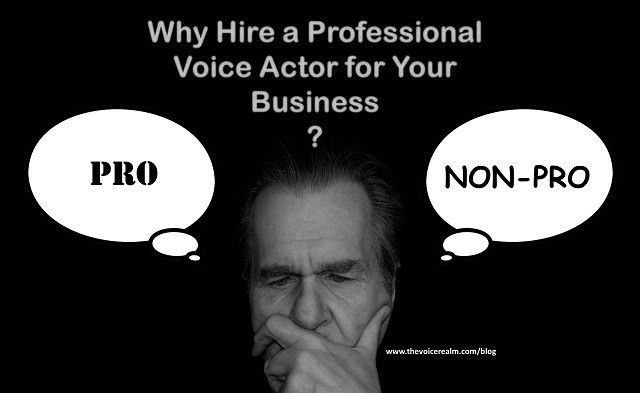 Why Hire a Professional Voice Actor for Your Business? – The Voice ...