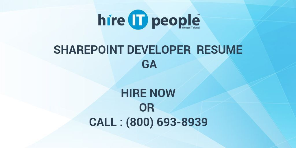 SharePoint Developer Resume GA - Hire IT People - We get IT done
