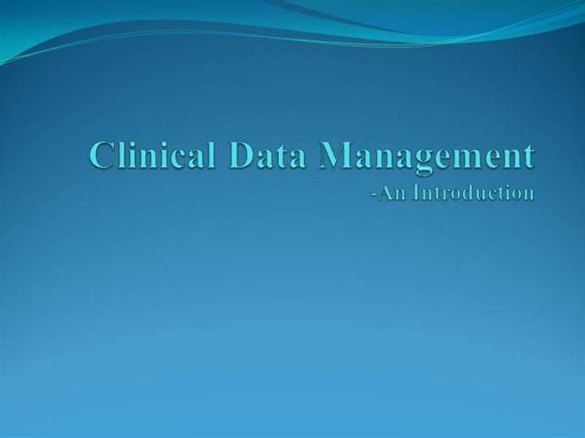 Clinical Data Management-An Introduction |authorSTREAM