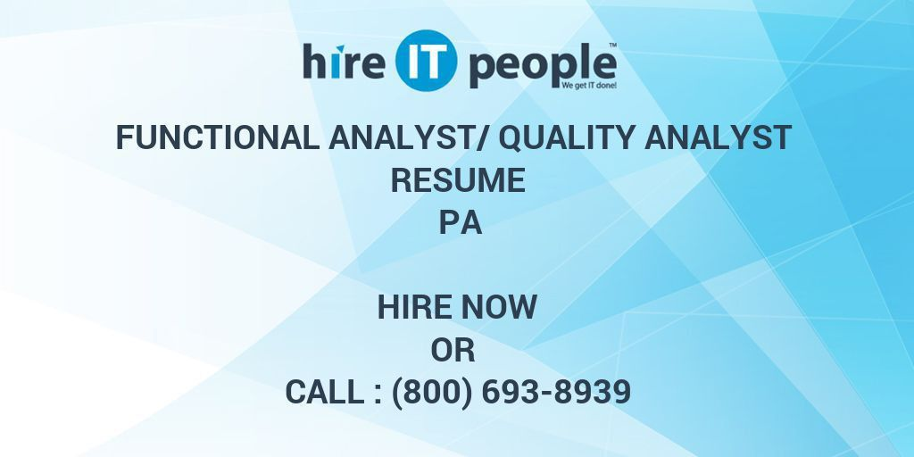 Functional Analyst/Quality Analyst Resume PA - Hire IT People - We ...