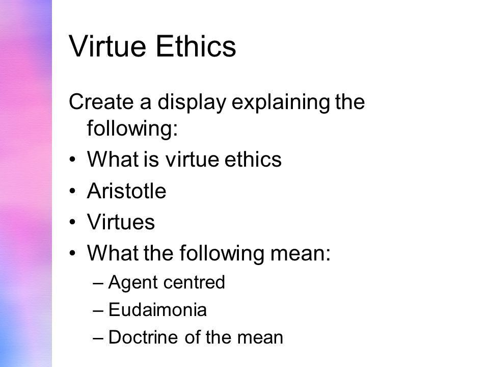 virtue ethics 14 essay Virtue ethics is an approach that deemphasizes rules, consequences and particular acts and places the focus on the kind of person who is acting.