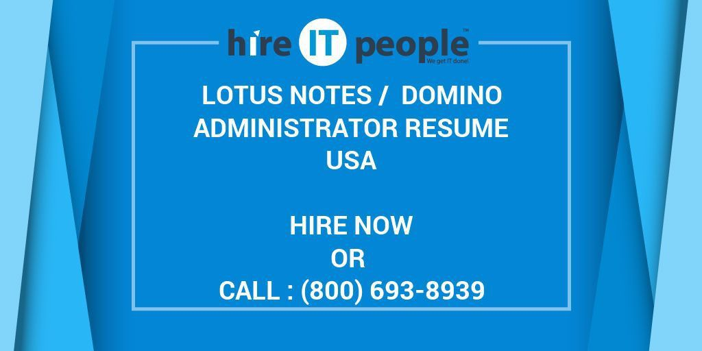 Lotus Notes / Domino Administrator Resume - Hire IT People - We ...