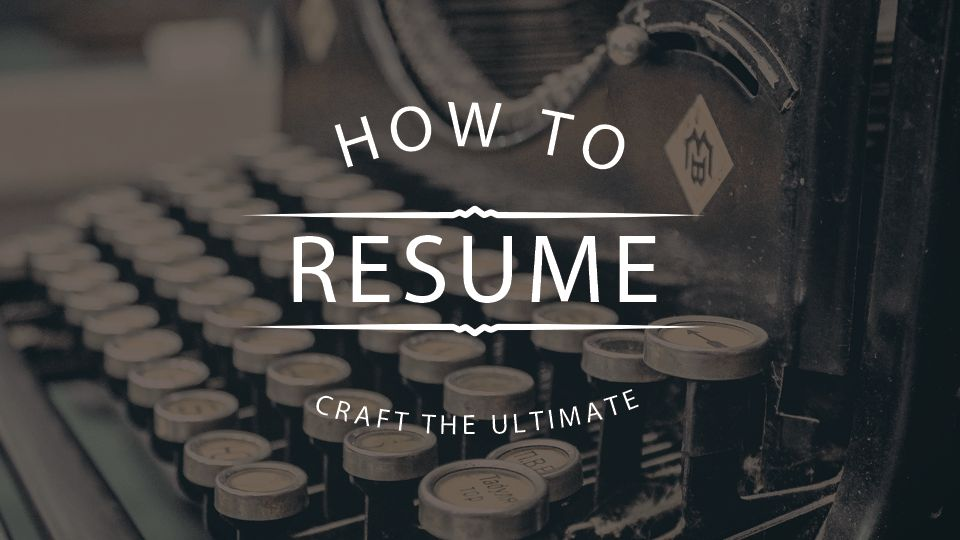 10 Tips On How To Craft A Perfect Resume