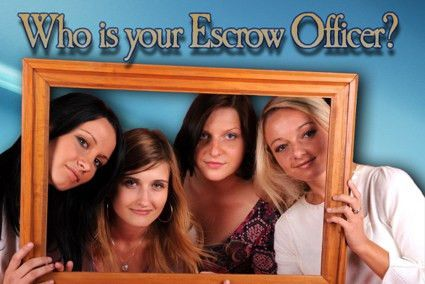 Who is Your Escrow Officer?