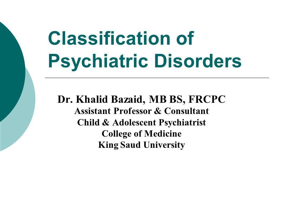 Classification of Psychiatric Disorders - ppt download