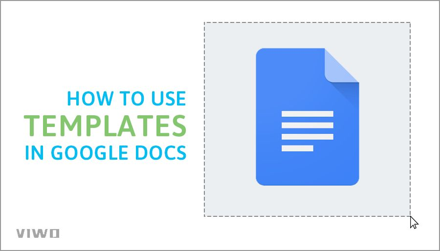How to use templates in Google Docs - ViWO