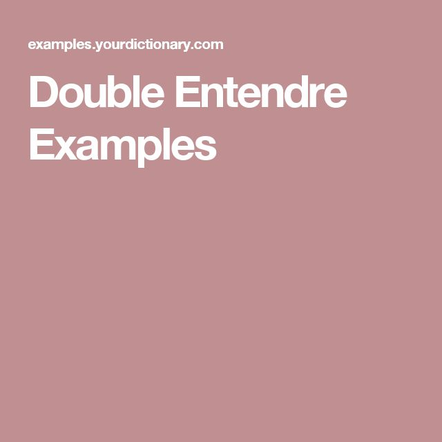 Double Entendre Examples | Double entendre