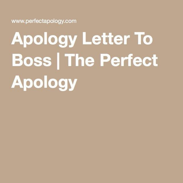 Apology Letter To Boss | The Perfect Apology | Gallery Fundraiser ...