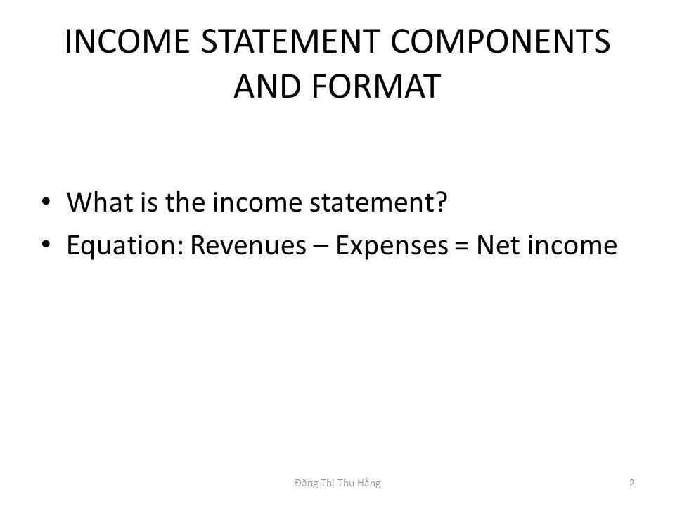 UNDERSTANDING INCOME STATEMENTS 1Đặng Thị Thu Hằng. - ppt download