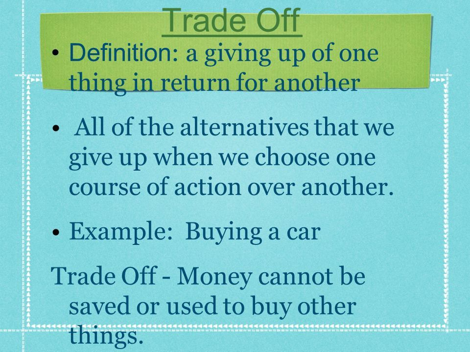 Trade-Off & Opportunity Cost - ppt download