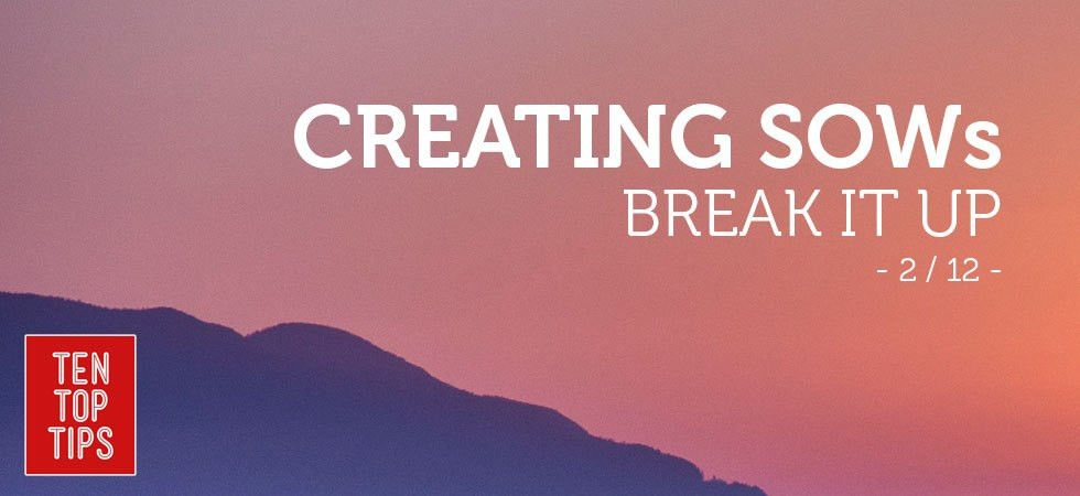 10 top tips for how to create a statement of work: break it up