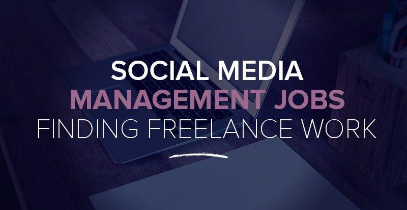 Social Media Management Jobs: 15+ Resources for Freelance SMM Work