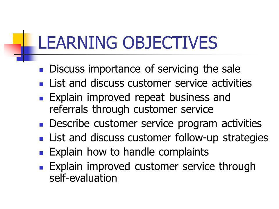 Chapter 14 Servicing the Sale. LEARNING OBJECTIVES Discuss ...