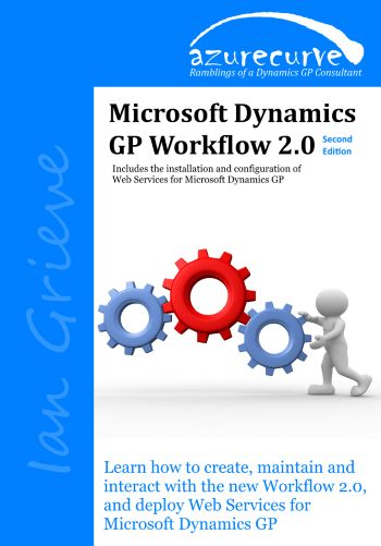 Microsoft Dynamics GP Workflow 2.0 Second Edition - Microsoft ...