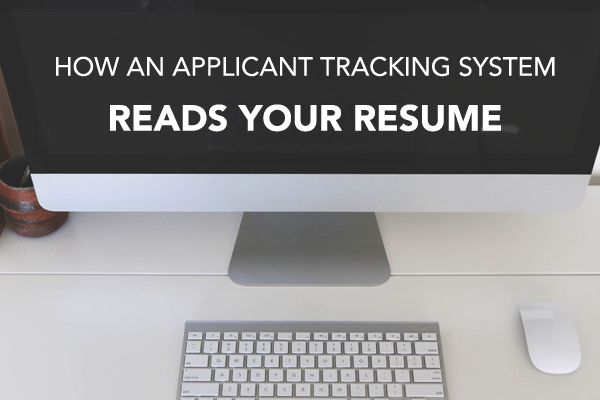How An Applicant Tracking System 'Reads' Your Resume | Blog
