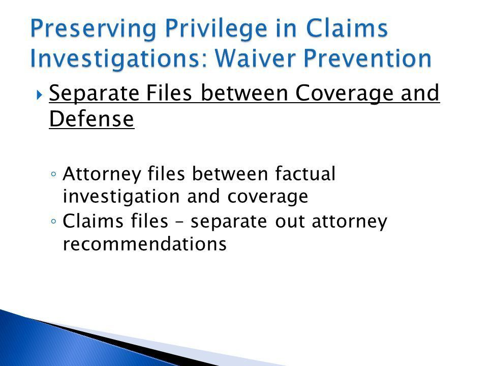 Two Privileges; Different Purposes ◦ Attorney-Client Privilege ...