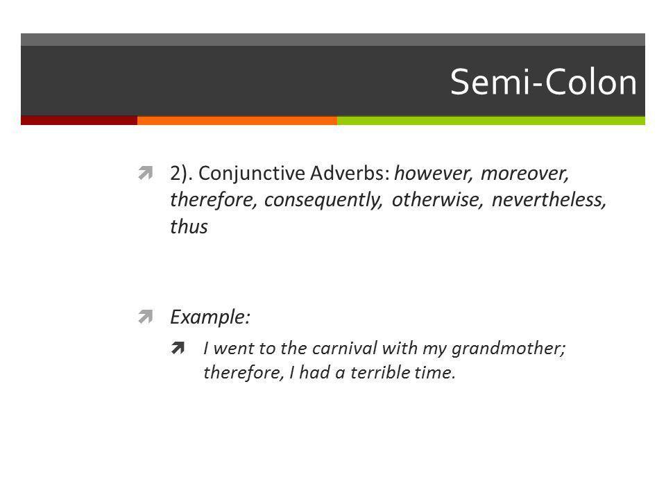 Semi-Colon, Colon, and Parenthesis. Semi-Colon  1). Two ...