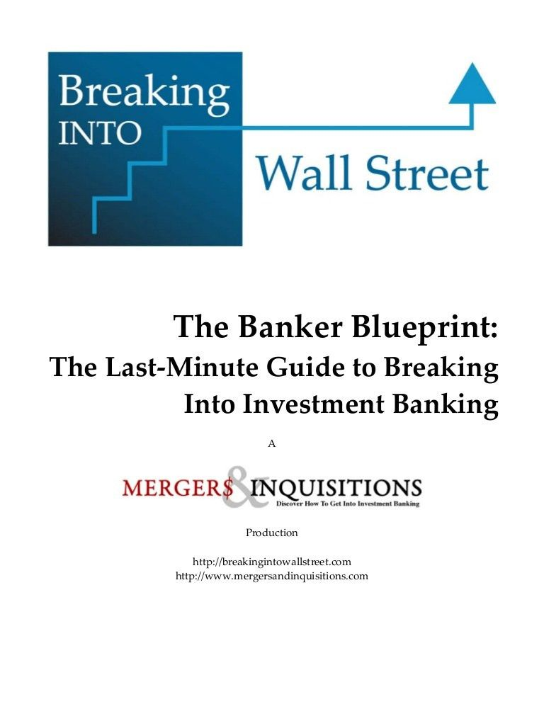 The Banker Blueprint: The Last-Minute Guide to Breaking Into Investme…