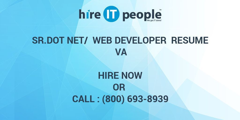 Sr.Dot Net/ web Developer Resume VA - Hire IT People - We get IT done