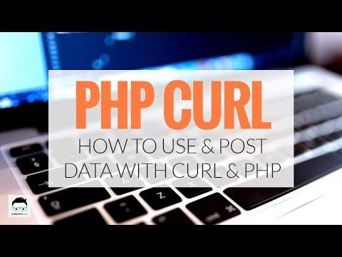 PHP cURL Tutorial and Example | John Morris