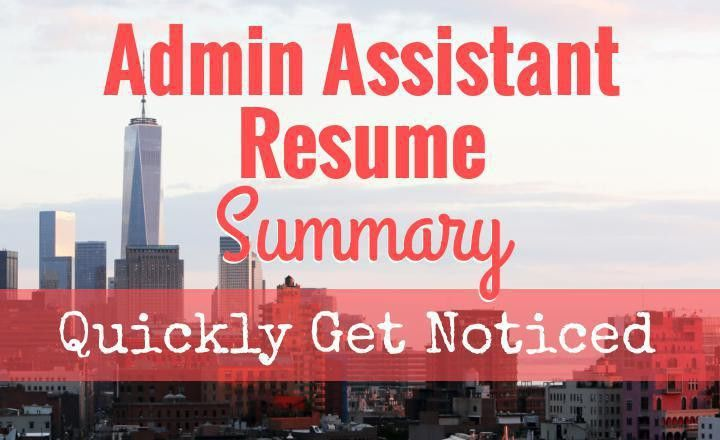Quickly Get your Admin Assistant Resume Noticed, with a Compelling ...