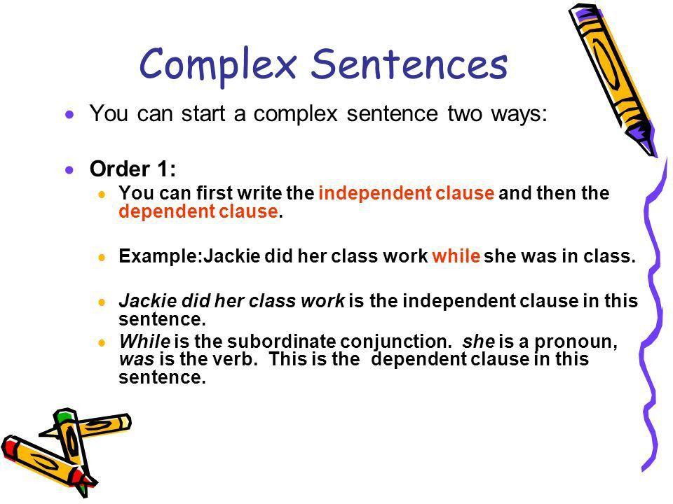 Types of Sentences Continued… Complex Sentences.  A complex ...