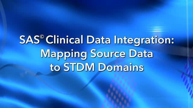 SAS® Clinical Data Integration: Mapping Source Data to SDTM ...