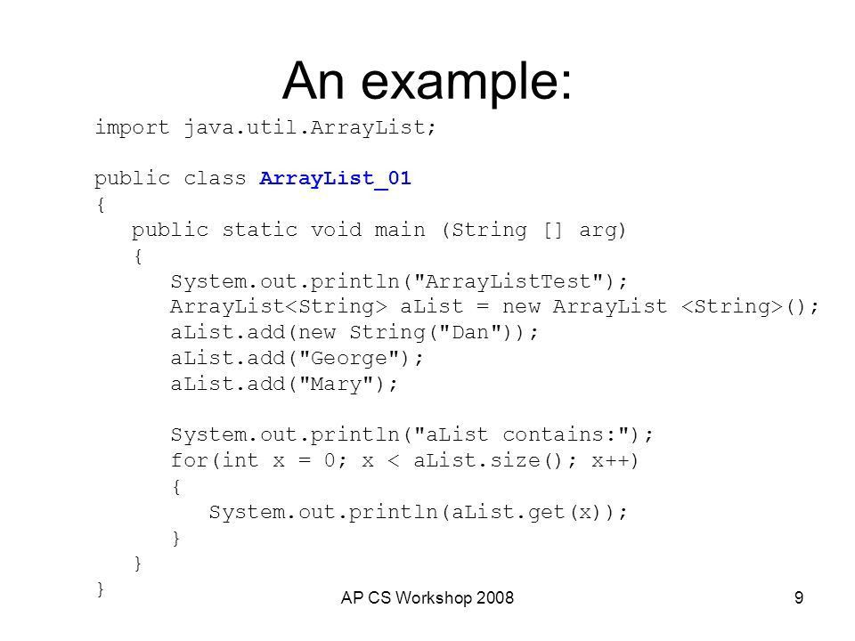 AP CS Workshop ArrayList It is very common for applications to ...