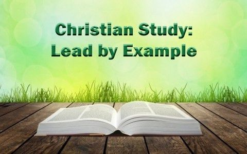 What Does The Bible Say About Leading By Example? A Christian Study