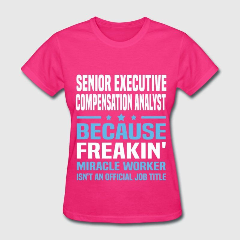 Senior Executive Compensation Analyst T-Shirt | Spreadshirt