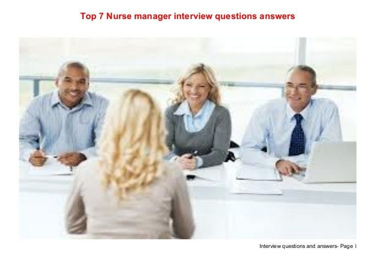 Top 7 nurse manager interview questions answers