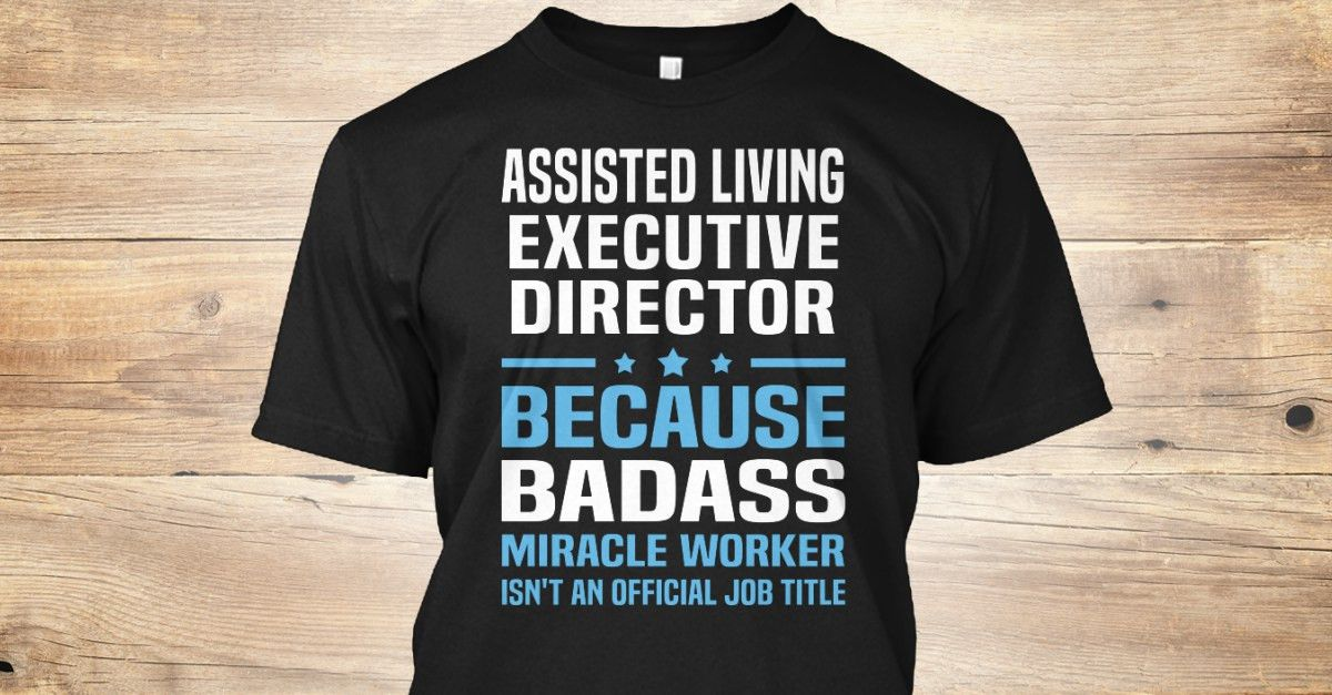 Assisted Living Executive Director | Funny, Dads and Hoodies