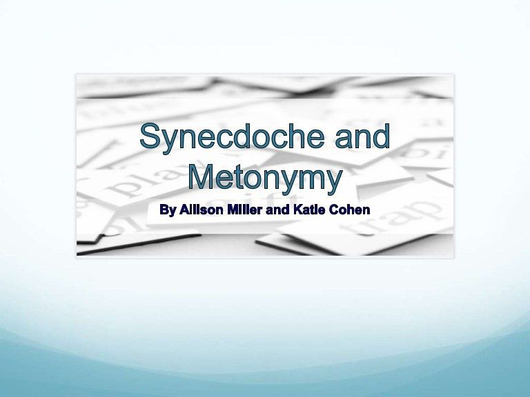 Synecdoche and metonymy real