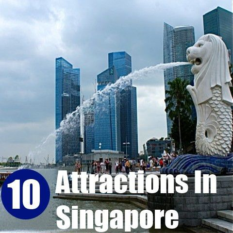 Top 10 Attractions In Singapore | Life Style | Pinterest | Singapore