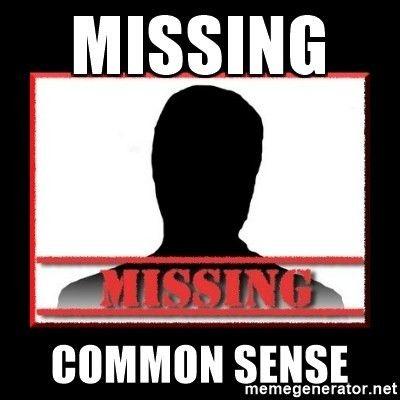 Missing Common Sense - Missing person | Meme Generator