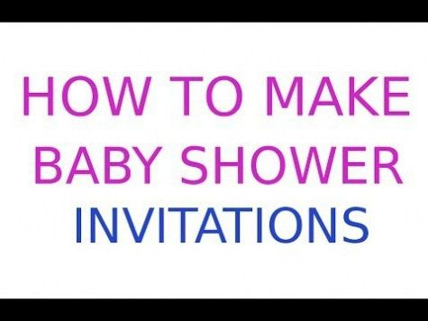 Best Collection Of How To Make Baby Shower Invitations On ...