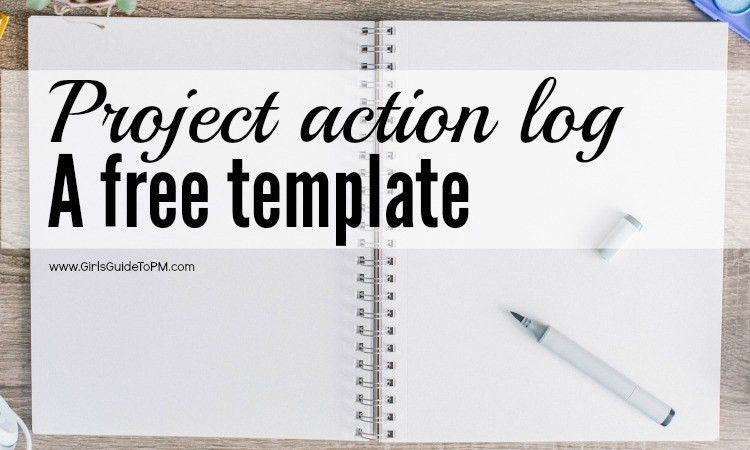Free Project Action Log Template • Girl's Guide to PM