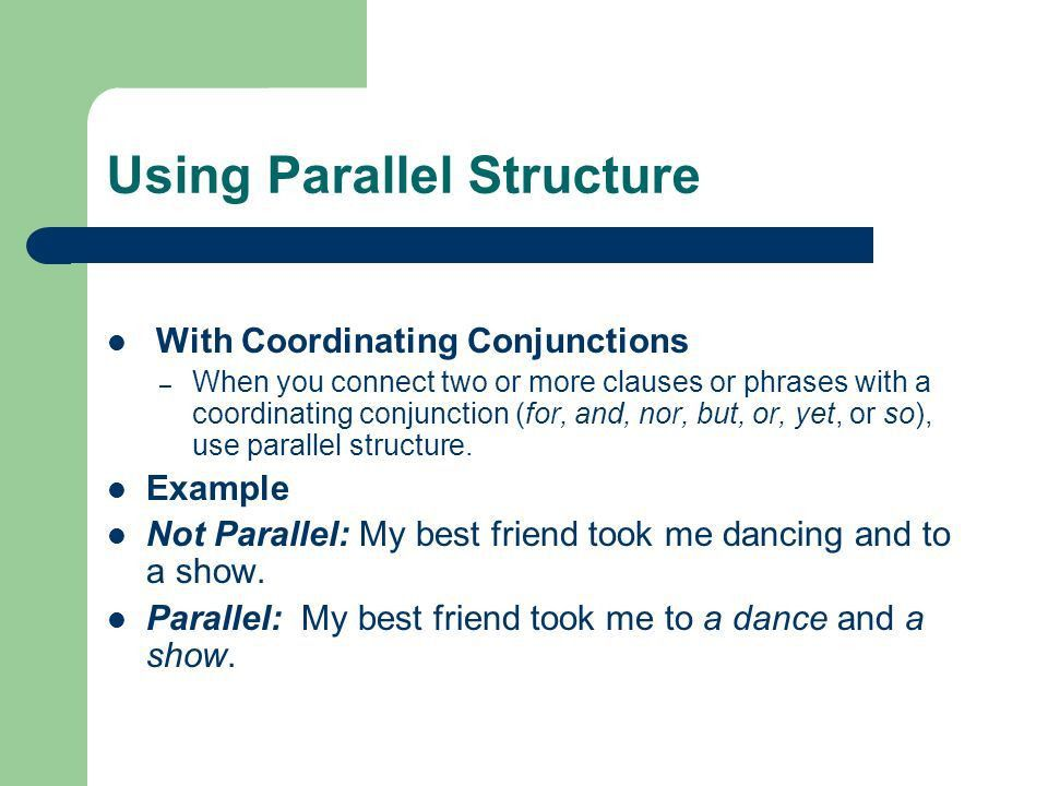 Parallel Structure Learning Objective: Write sentences that use ...