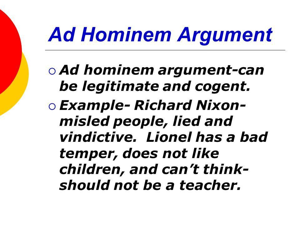 Ad Hominem Dismissing arguments by attacking the source (the ...