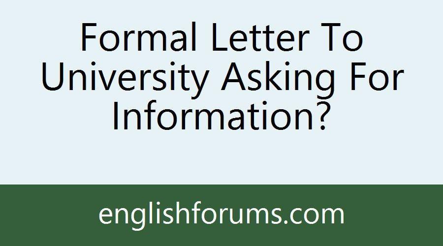 Formal Letter To University Asking For Information?