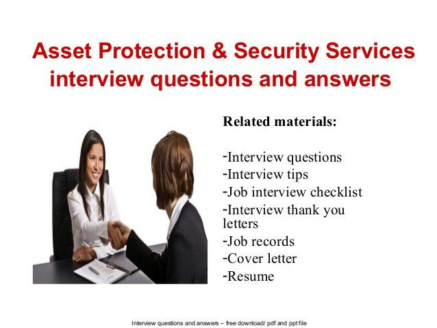 Asset protection & security services interview questions and answers