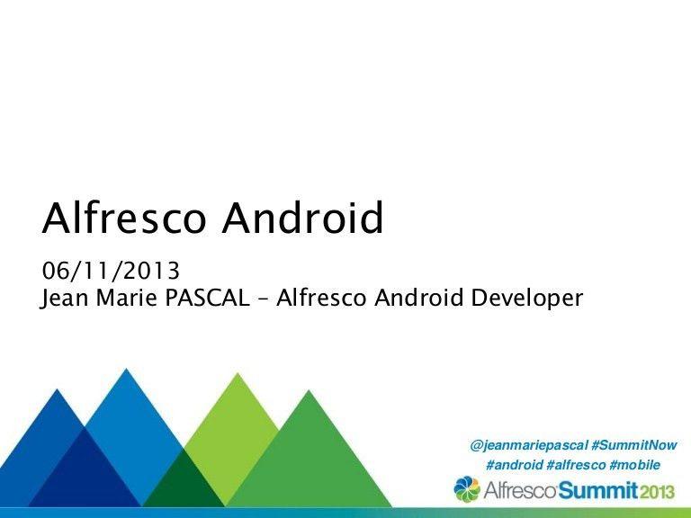 Alfresco Android - Summit 2013 Talk