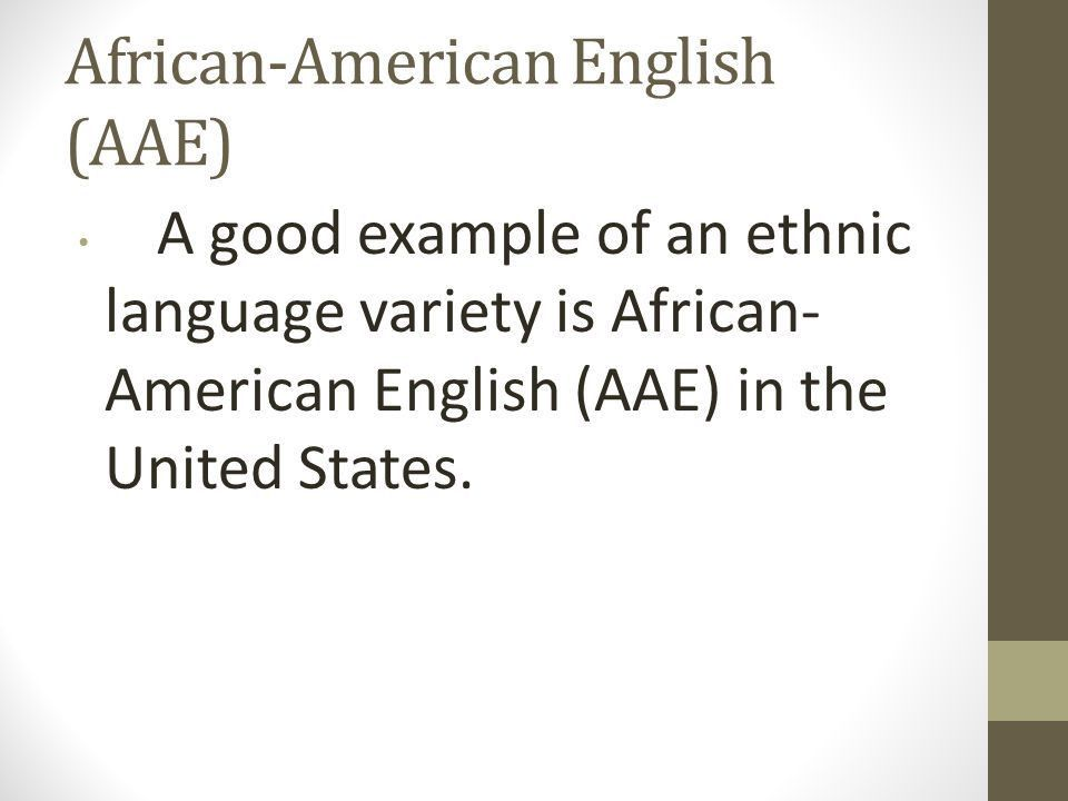 Language, Race and Ethnicity Najd 232. African-American English ...