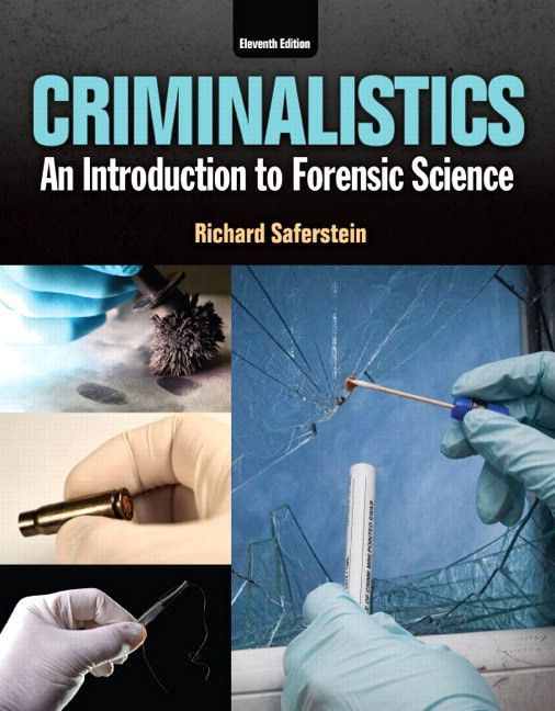 Saferstein, Criminalistics: An Introduction to Forensic Science